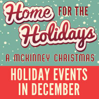 Visit downtown McKinney while you are Home for the Holidays.